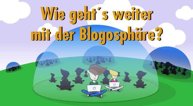 Wie geht es weiter mit der Blogosphäre?