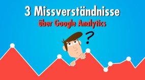 Google Analytics: Drei typische Missverständnisse bei der Daten-Interpretation