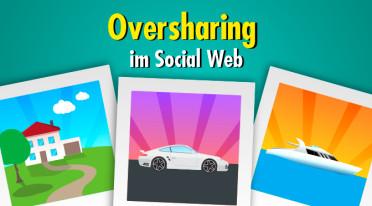 Schau mal! Oversharing im Social Web und die Folgen …