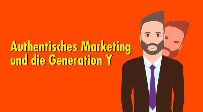 Zieht authentisches Marketing tatsächlich bei der Generation Y?
