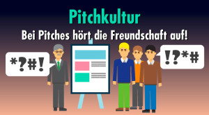 Pitchkultur in Deutschland: Du hast angefangen! – Nein, Du!