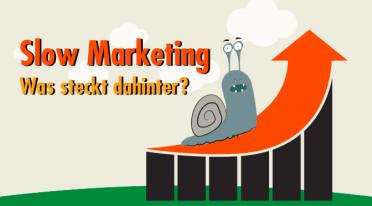 Slow Marketing – Was das New Kid on the Block wirklich kann