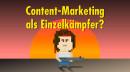 Content-Marketing in KMU: Wie du auch als Einzelkämpfer erfolgreich bist