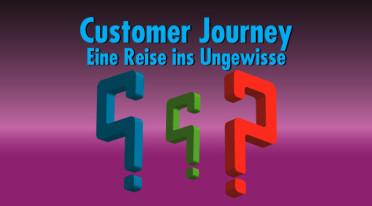 Wie die Customer Journey keine Reise ins Ungewisse wird