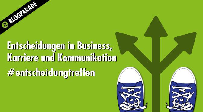"""Aufruf zur Zielbar-Blogparade """"Entscheidungen im Business-, Karriere- und Kommunikationskontext"""" #entscheidungtreffen"""