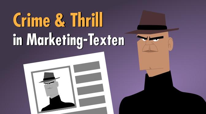 Mörderische Spannung: Was Krimis und Marketing-Texte verbindet