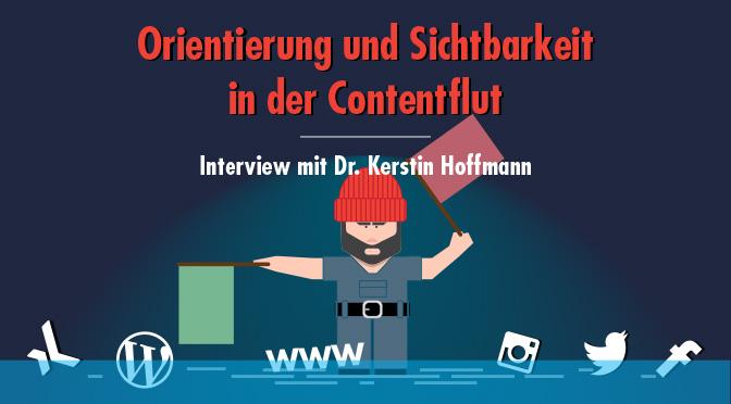Orientierung und Sichtbarkeit in der Contentflut – Interview mit Dr. Kerstin Hoffmann