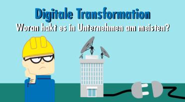 Digitale Transformation: Woran sie wirklich scheitert und was sich dagegen tun lässt