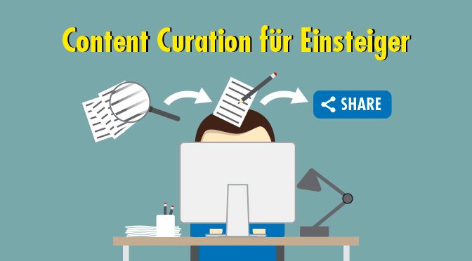 Content Curation für Einsteiger: Mit fremden Inhalten zu mehr Sichtbarkeit und besserer Positionierung