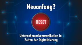 Verändern sich im digitalen Wandel die Kernaufgaben der Unternehmenskommunikation …?