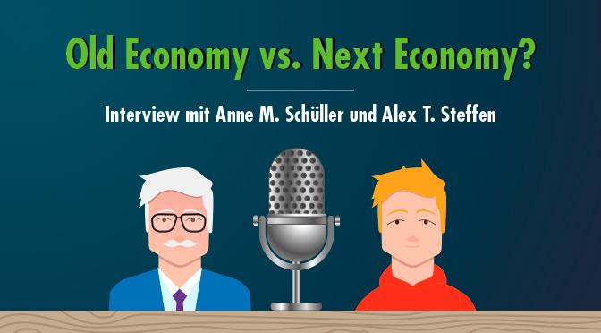 Fit für die Next Economy? Interview mit Anne M. Schüller und Alex T. Steffen