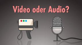 Video oder Audio: Welches Medium ist besser für dein Marketing geeignet?
