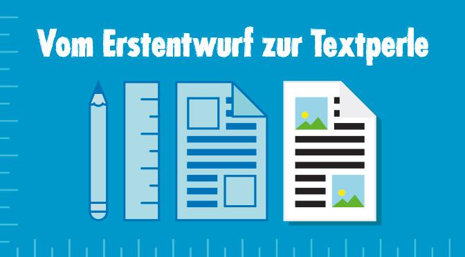 Vom Erstentwurf zur Textperle: Warum das Nachbearbeiten von Content unsexy aber unverzichtbar ist