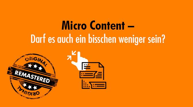 Micro Content – Darf es auch ein bisschen weniger sein? [Remastered]