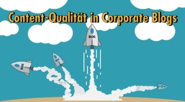 Content-Qualität: Warum die meisten Corporate Blogs nicht richtig zünden
