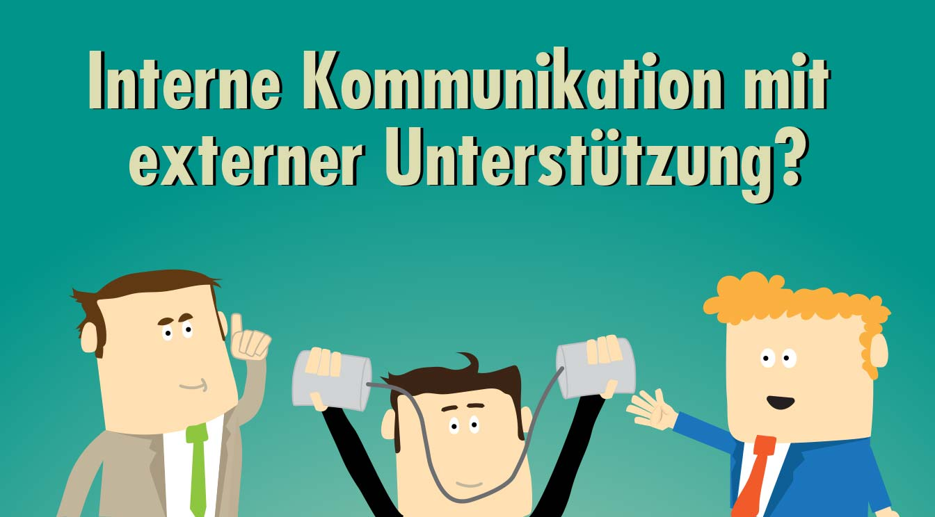 Können externe Dienstleister Unternehmen bei der internen Kommunikation unterstützen? Beispiele & Argumente