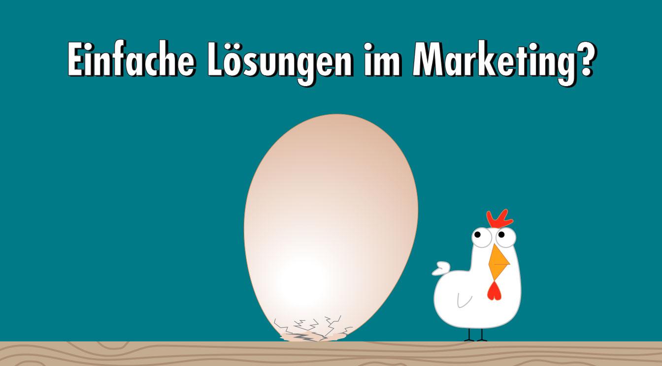 Über das Ei des Kolumbus und einfache Lösungen im Marketing