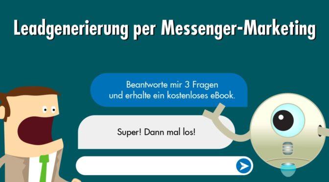 Messenger-Marketing mit Chatbot: Wie du auch ohne E-Mail-Newsletter Leads generierst