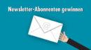 Newsletter im E-Mail-Marketing: Adressen sammeln, ohne zu nerven