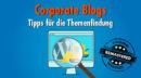 Themen für Corporate Blogs finden: Interne und externe Quellen, um Content-Gold zu schürfen [Remastered]