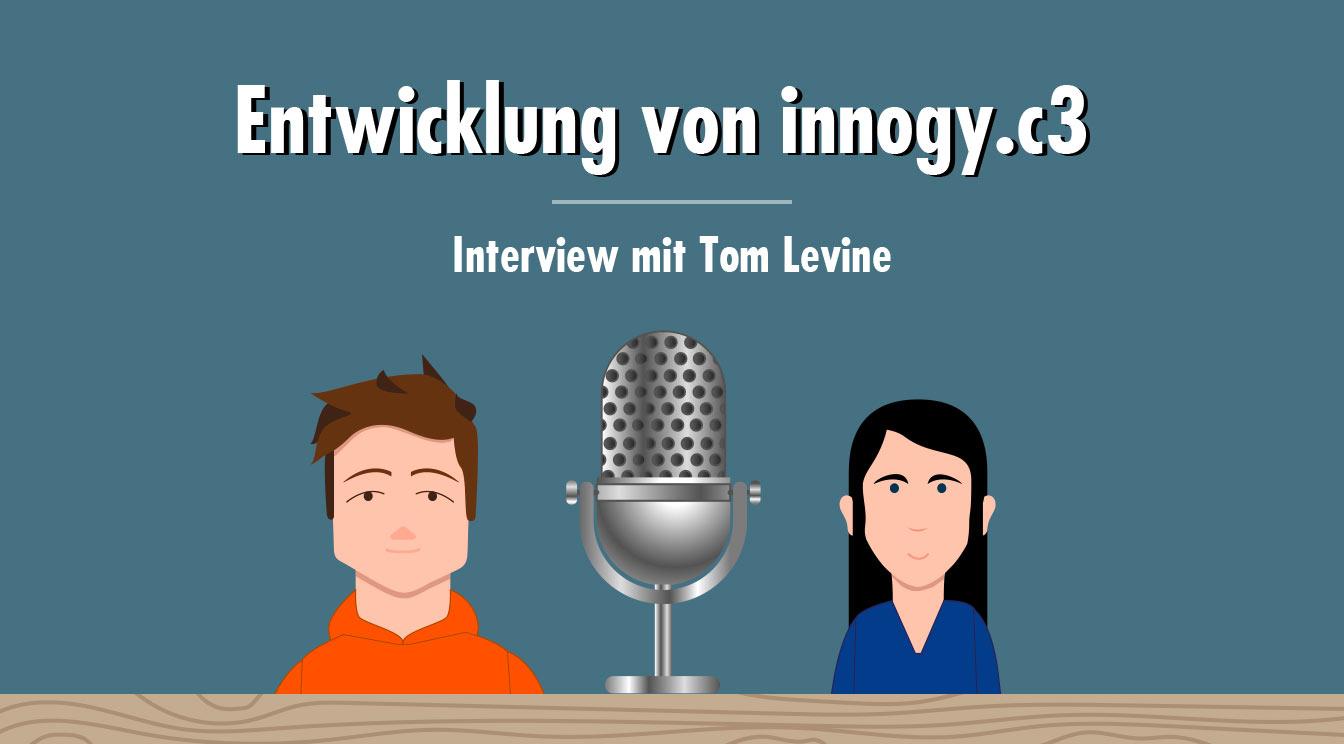 """""""Man braucht Rückenwind und starke Schultern"""" – Interview mit Tom Levine zum Aufbau von Innogy.C3"""