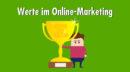 Wertorientiertes Online-Marketing: Warum Unternehmen nach ethischen Prinzipien handeln sollten