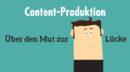 Warum bei der Content-Produktion der Mut zur Lücke unvermeidbar ist