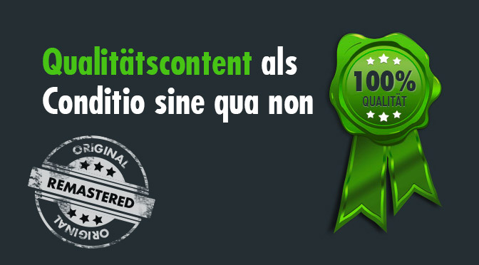 Qualitätscontent: Warum hochwertige Inhalte immer wichtiger werden [Remastered]