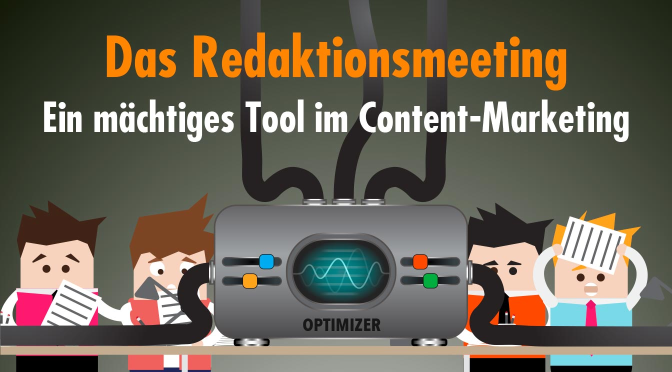 Wie Redaktionsmeetings den Workflow im Content-Marketing optimieren