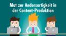 Mut zur Andersartigkeit: Zielgruppen mit originellen Inhalten begeistern – inkl. Praxistipps & Checkliste