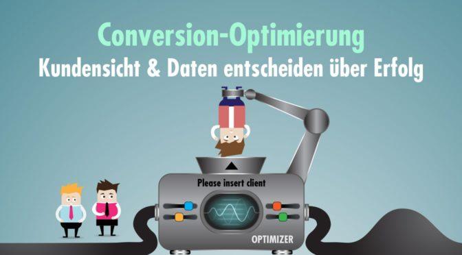 Conversion-Optimierung - Kundensicht & Daten entscheiden über Erfolg