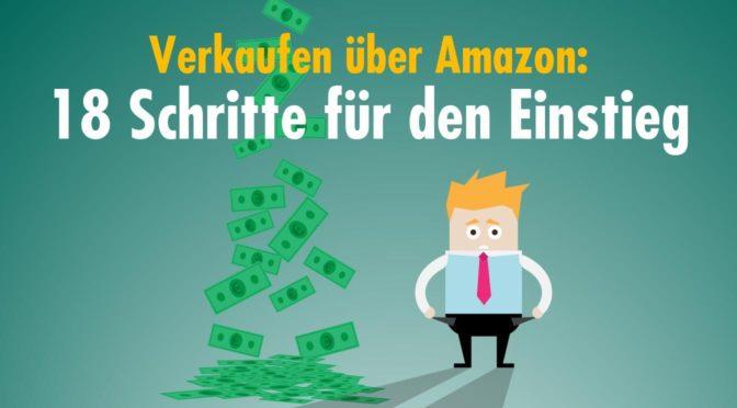 Verkaufen über Amazon: 18 Schritte für den Einstieg