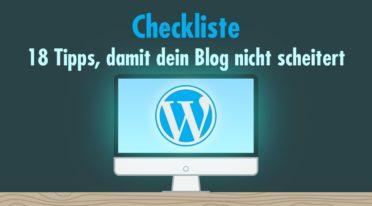 18 Tipps, damit dein Blog nicht scheitert