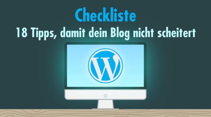 So scheitert dein Blog garantiert nicht! – Checkliste mit bewährten Praxistipps