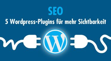 SEO: 5 WordPress-Plugins für mehr Sichtbarkeit