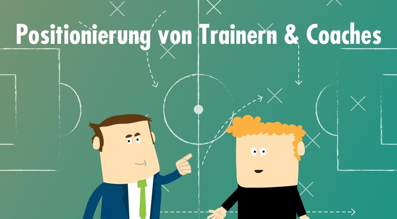 Positionierung von Trainern & Coaches