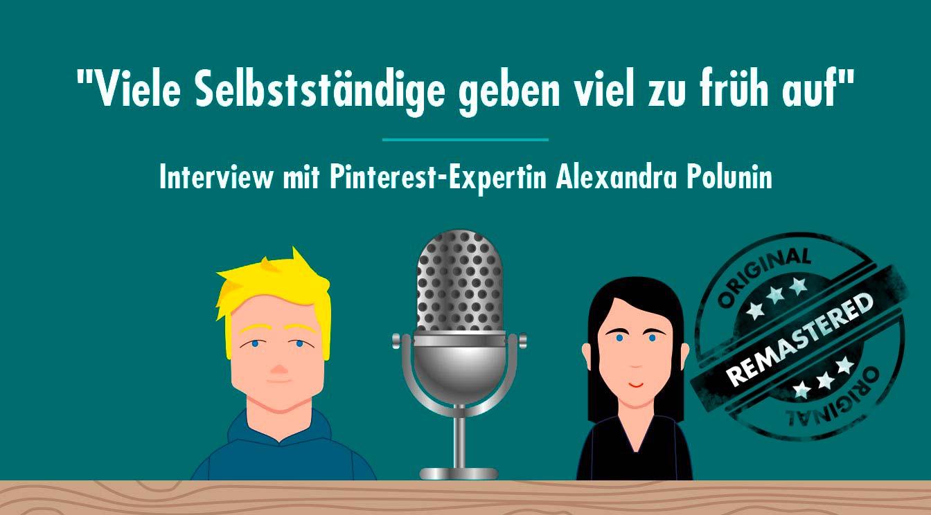 """""""Viele Selbstständige geben viel zu früh auf"""" – Interview mit Pinterest-Expertin Alexandra Polunin"""