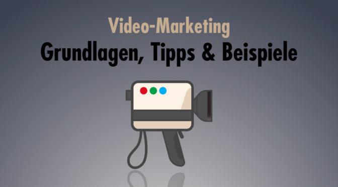 Video-Marketing – Grundlagen, Tipps & Beispiele