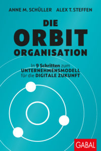 Buch: Die Orbit Organisation - In 9 Schrirtten zum Unternehmensmodell für die digitale Zukunft