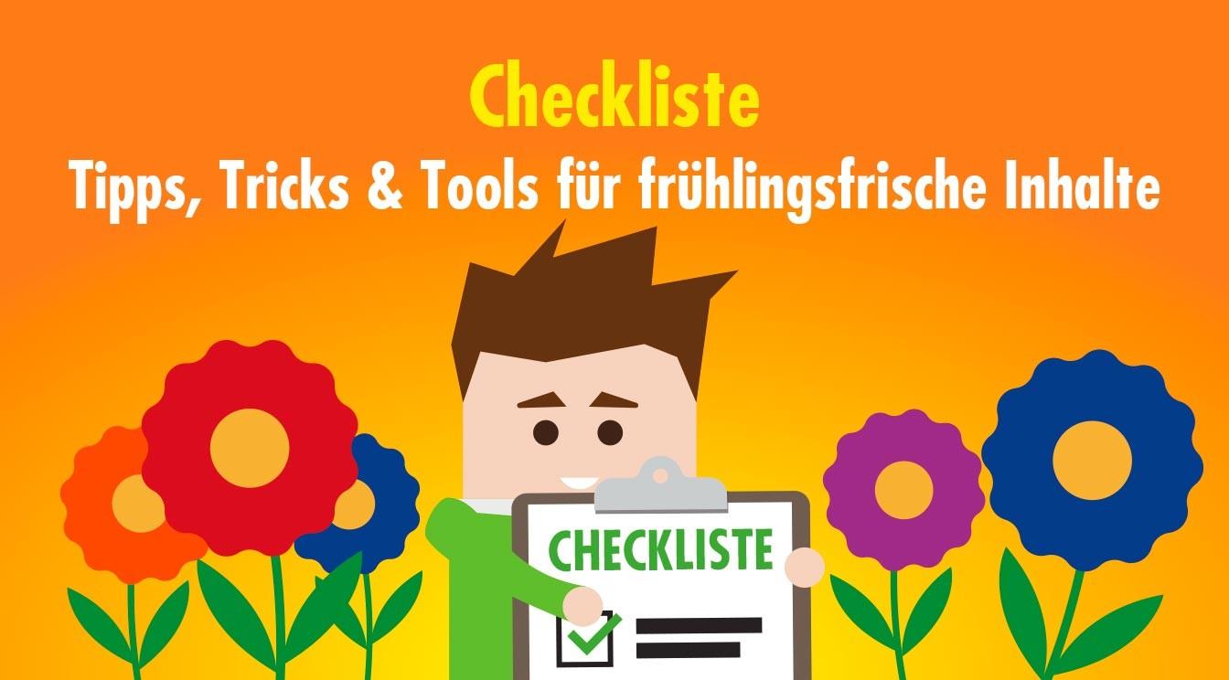 Clean-Content-Checkliste: Frühlingsfrische Tipps, Tricks und Tools zur Unterstützung deiner Content-Strategie