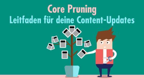 Core Pruning – Leitfaden für deine Content-Updates