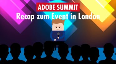 Review Adobe Summit 2019: Markenkommunikation im Kampf um Kunden