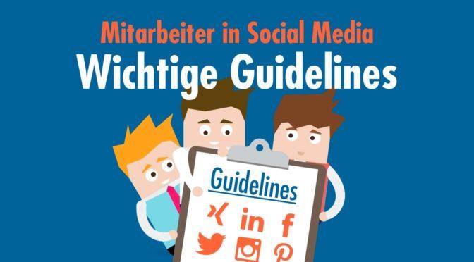Social Media Policies – praktische Guidelines für Mitarbeiter in den Social Media