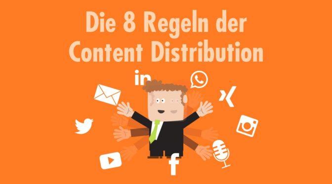 Marketing für Inhalte: Die 8 Regeln der Content Distribution