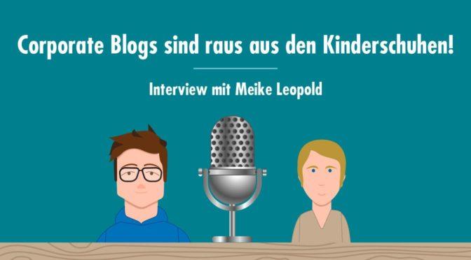 """""""Corporate Blogs sind zunehmend Teil einer umfassenden Content-Strategie"""" - Interview mit Fachbuchautorin Meike Leopold"""
