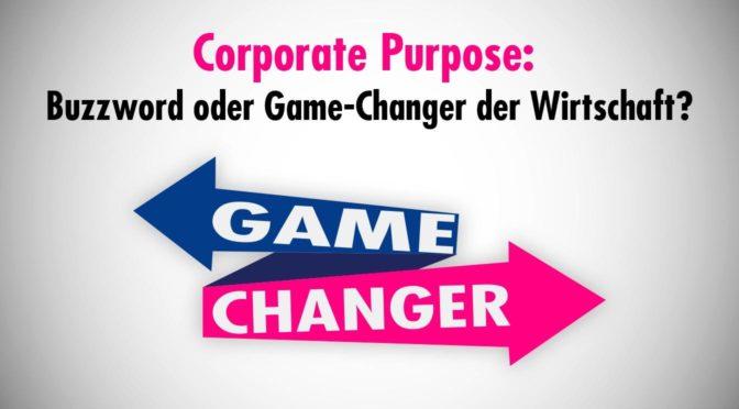 Corporate Purpose: Buzzword oder Game-Changer der Wirtschaft?