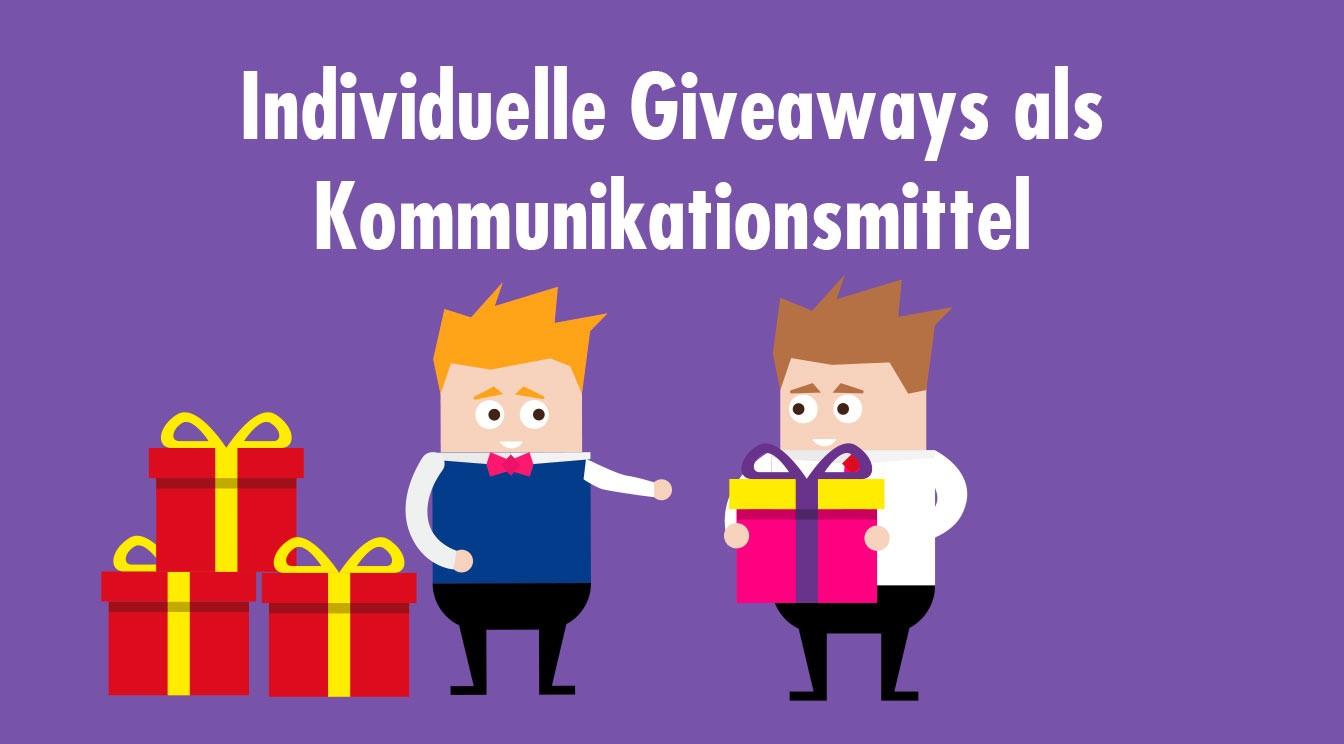 Maximal individuell: Giveaways als Kommunikationsmittel