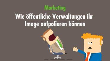 Marketing für die (öffentliche) Verwaltung – Vertrauen zurückgewinnen und ein positives Image kreieren