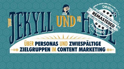 Personas im Content-Marketing – Dr. Jekyll, Mr. Hyde und weitere zwiespältige Zielgruppen mit Doppelleben [Remastered]