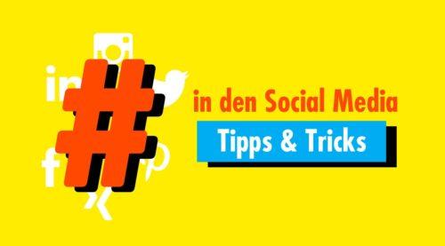 Hashtags: Zehn grundlegende Tipps, wie du sie richtig nutzt
